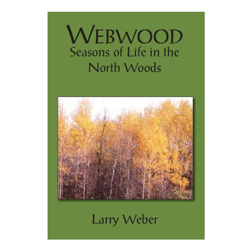 Image For Webwood Season of Life in the North Woods by Larry Weber